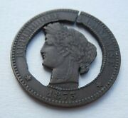 1873 French Trench Art Cut Out Coin France Republique Francaise 10 Centimes Coin