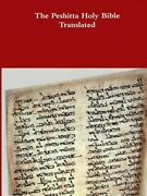 The Peshitta Holy Bible Translated Like New Used Free Shipping In The Us