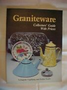 Graniteware, Collector's Guide With Prices By Vogelzang Antiques Values 1987
