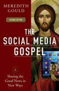 Social Media Gospel Sharing The Good News In New Ways, Paperback By Gould, ...