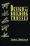 Design Of Building Trusses Hardcover By Ambrose James Brand New Free Ship...
