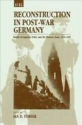 Reconstruction In Post-war Germany British Occupation Policy And The Wester...