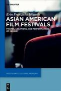 Asian American Film Festivals Frames Locations And Performances Of Memory...