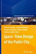 Space-time Design Of The Public City Hardcover By Henckel Dietrich Edt T...