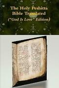 The Holy Peshitta Bible Translated God Is Love Edition, Brand New, Free S...