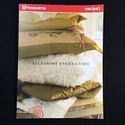Accessory User's Guide Husqvarna Viking Sewing Embroidery Machines Sergers