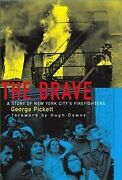Brave A Story Of New York Cityand039s Firefighters Hardcover By Pickett George...