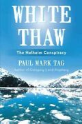 White Thaw The Helheim Conspiracy, Hardcover By Tag, Paul Mark, Brand New, ...