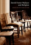 David Foster Wallace And Religion Essays On Faith And Fiction, Hardcover By...