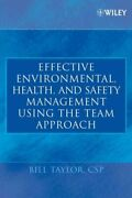 Effective Environmental Health And Safety Management Using The Team Approach...