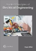 Applied Principles Of Electrical Engineering, Hardcover By Miller, Hope Edt...