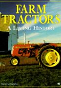 Farm Tractors A Living History By Randy Leffingwell Used