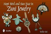Hopi Bird And Sun Face In Zuni Jewelry, Hardcover By Sei, Toshio, Like New Used...