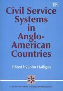 Civil Service Systems In Anglo-american Countries Hardcover By Halligan Joh...