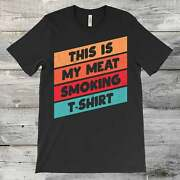 Funny This Is My Meat Smoking Bbq Gift Shirt Unisex Tee Hot S-5xl