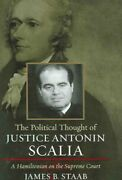 Political Thought Of Justice Antonin Scalia A Hamiltonian On The Supreme Co...