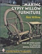 Making Gypsy Willow Furniture Step-by-step Guide To Making Rustic Furniture...