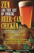 Zen And The Art Of Cooking Beer-can Chicken The Definite Guide By Cary Black