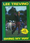 Swing My Way By Lee Trevino With Dick Aultman