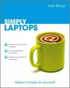 Simply Laptops Paperback By Shoup Kate Like New Used Free Shipping In The Us