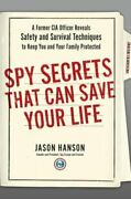Spy Secrets That Can Save Your Life A Former Cia Officer Reveals Safety And