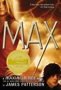 Maximum Ride Ser. Max By James Patterson 2009, Trade Paperback