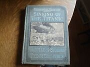 1912 Wreck And Sinking Of The Titanic   Memorial Edition By Jay Henry Mowbray