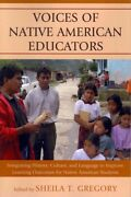 Voices Of Native American Educators Integrating History, Culture, And Langu...