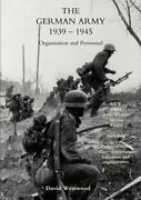 German Army 1939-1945organisation And Personnel By Westwood David Westwood New