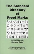 The Standard Directory Of Proof Marks With Wwii German Ordnance Codes