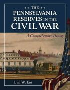 Pennsylvania Reserves In The Civil War A Comprehensive History Paperback B...