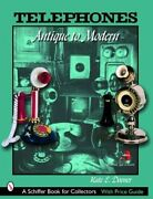Telephones Antique To Modern By Kate Dooner New