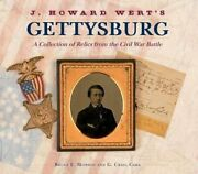 J. Howard Wertand039s Gettysburg A Collection Of Relics From The Civil War Battle
