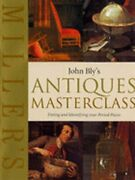 John Blyand039s Antiques Masterclass Dating And Identifying Your Period Pieces Used