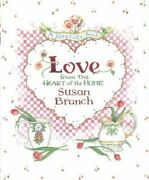Love From The Heart Of The Home A Keepsake Book By Susan Branch New