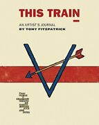 This Train An Artist's Journal By Tony Fitzpatrick New