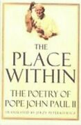 The Place Within The Poetry Of Pope John Paul Ii By John Paul Ii New