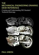 The Mechanical Engineering Drawing Desk Reference Creating And Understanding
