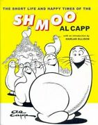 The Short Life And Happy Times Of The Schmoo By Al Capp New