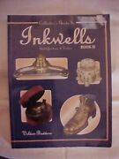 Inkwells, Collector's Guide To Book Ii, Id Values 750 Pics Antiques 1998