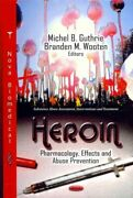 Heroin Pharmacology, Effects And Abuse Prevention, Hardcover By Guthrie, Mi...