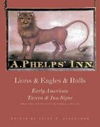 Lions And Eagles And Bulls Early American Tavern And Inn Signs From The New