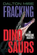 Fracking Dinosaurs The Cayuga Lake Disaster Brand New Free Shipping In The Us