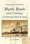 Myrtle Beach And Conway, South Carolina Postcards By Susan Hoffer Mcmillan New
