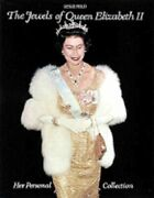 The Jewels Of Queen Elizabeth Ii Her Personal Collection By Leslie Field New