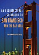 An Architectural Guidebook To San Francisco And The Bay Area By Susan Cerny New