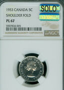 1953 Sf Canada 5 Cents Ngc Pl-67 Pq Mac Solo Finest Grade Very Rare Spotless