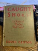 Caught Short By Eddie Cantor Signed 1929 Hc Book