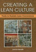 Creating A Lean Culture Tools To Sustain Lean Conversions By David Mann New