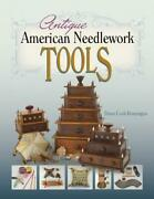 Antique American Needlework Tools Collector Reference Sewing Boxes Thimbles More
